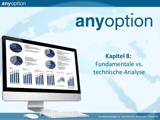 Kapitel 8: Fundamentale vs. technische Analyse Fundamentale vs. technische Analyse | Seite #1