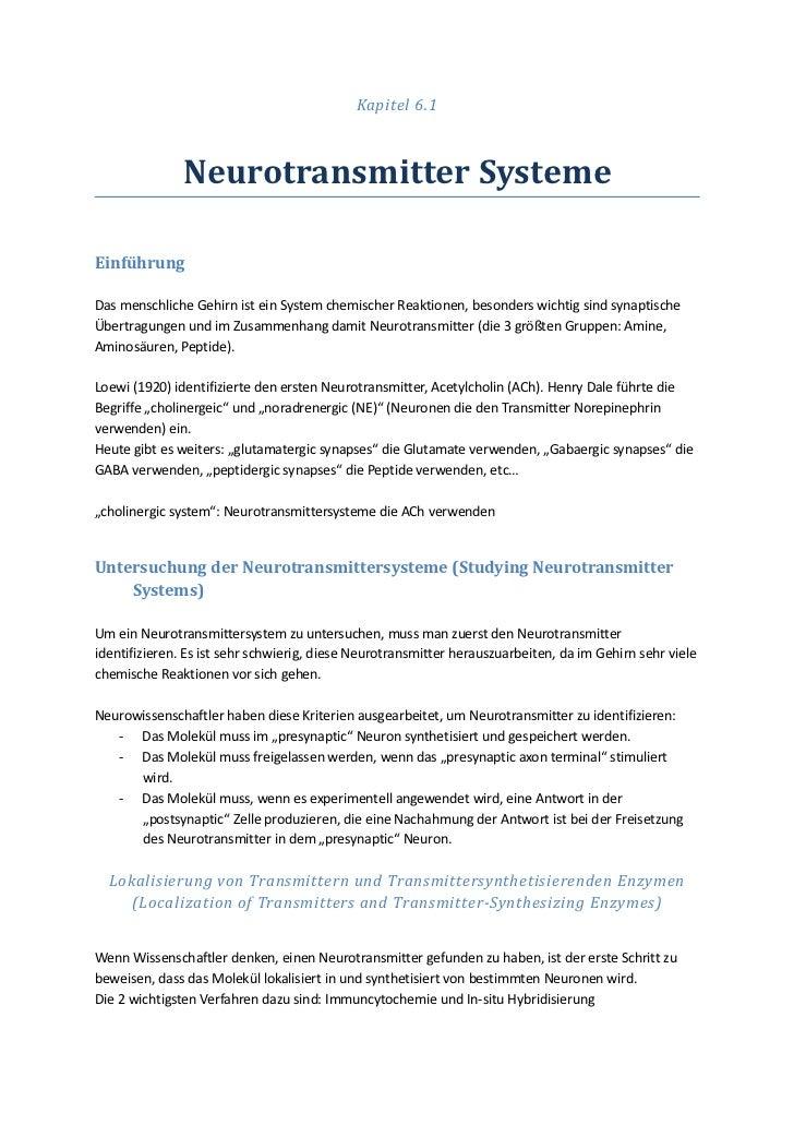 Kapitel 6.1               Neurotransmitter SystemeEinführungDas menschliche Gehirn ist ein System chemischer Reaktionen, b...