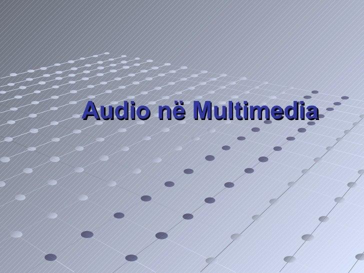 Audio  në   Multimedia