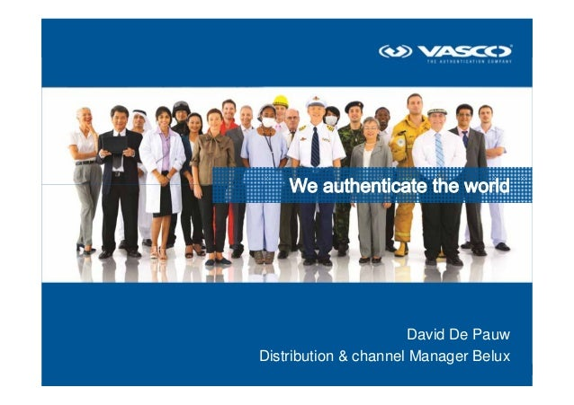 David De Pauw                               Distribution & channel Manager Belux© 2013 - VASCO Data Security