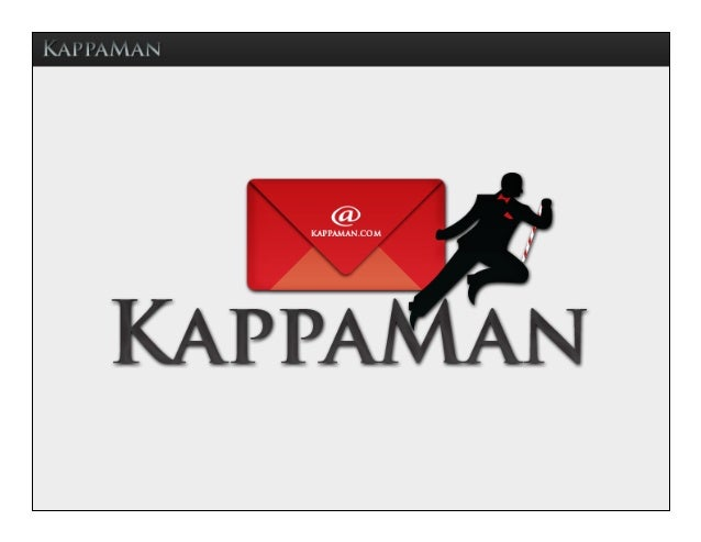 Your_Name@Kappaman.com  Kappaman Testimonials Vision for the Future  Exclusively  for  Members  of     Kappa  Alpha  Psi  ...