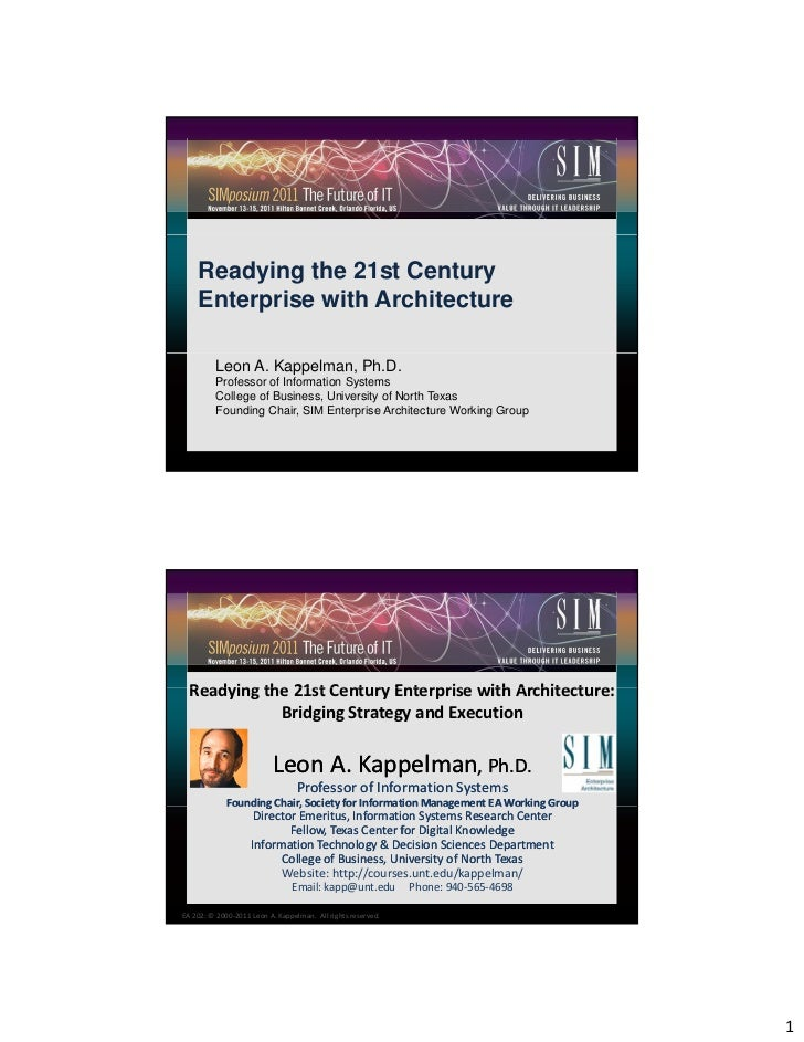 Readying the 21st Century    Enterprise with Architecture          Leon A. Kappelman, Ph.D.          Professor of Informat...