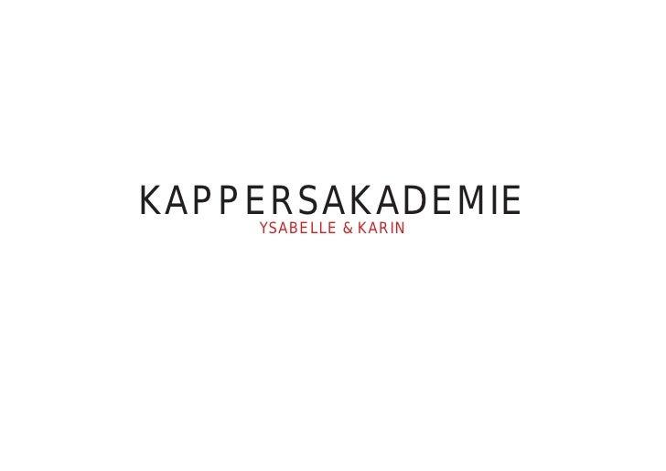 KAPPERSAKADEMIE     YSABELLE & KARIN