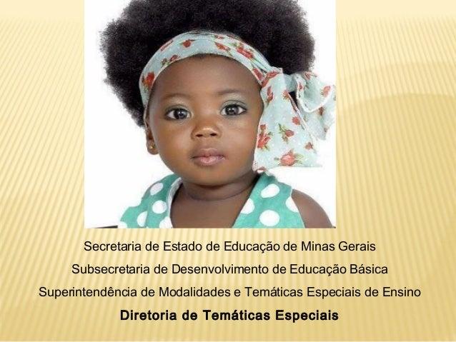Secretaria de Estado de Educação de Minas GeraisSubsecretaria de Desenvolvimento de Educação BásicaSuperintendência de Mod...