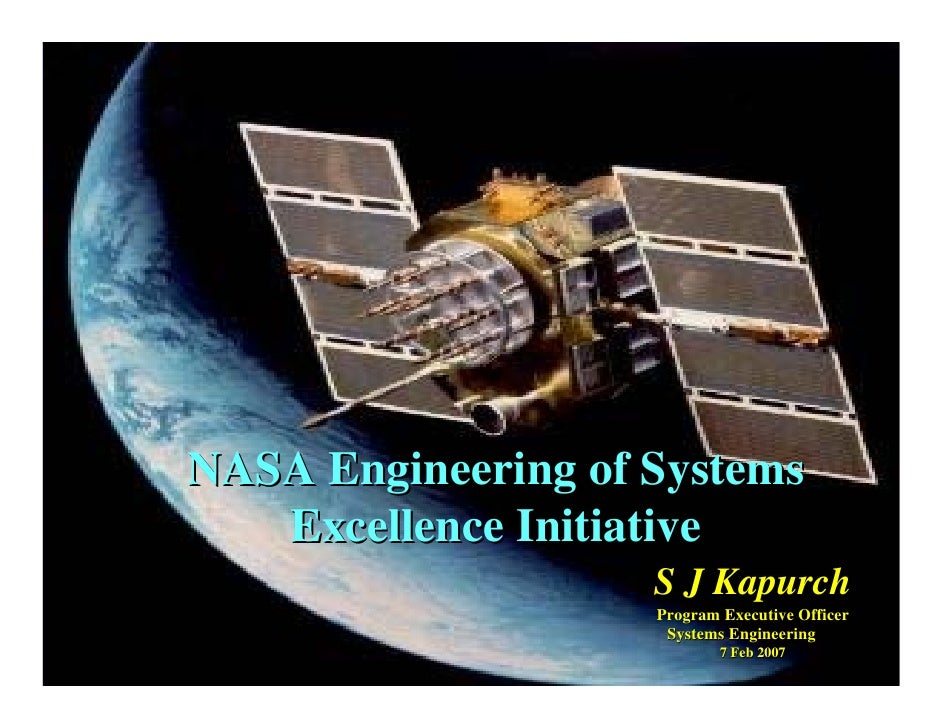 NASA Engineering of Systems   Excellence Initiative                    S J Kapurch                    Program Executive Of...