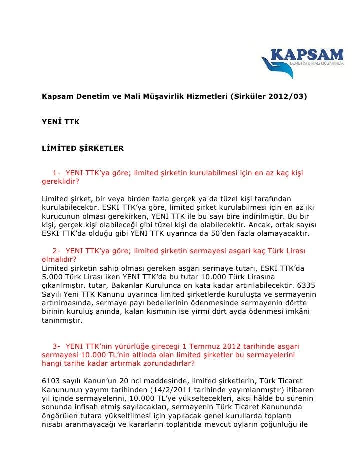 Kapsam Denetim ve Mali Müşavirlik Hizmetleri (Sirküler 2012/03)YENİ TTKLİMİTED ŞİRKETLER   1- YENI TTK'ya göre; limited şi...