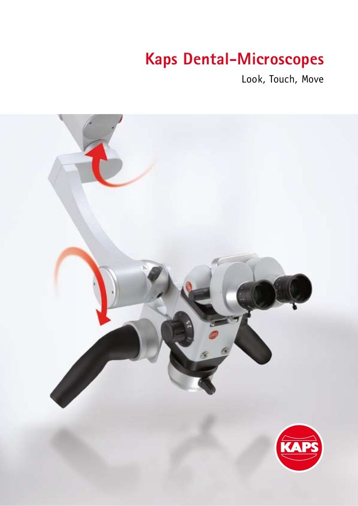Kaps Dental-Microscopes            Look, Touch, Move