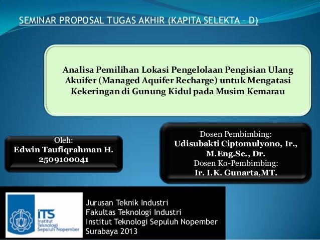 SEMINAR PROPOSAL TUGAS AKHIR (KAPITA SELEKTA – D)          Analisa Pemilihan Lokasi Pengelolaan Pengisian Ulang          A...