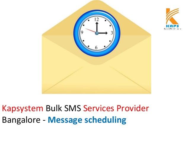 Kapsystem Bulk SMS Services Provider Bangalore - Message scheduling