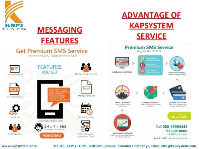 MESSAGING FEATURES www.kapsystem.com ADVANTAGE OF KAPSYSTEM SERVICE ©2015, KAPSYSTEM ( Bulk SMS Service Provider Company) ...