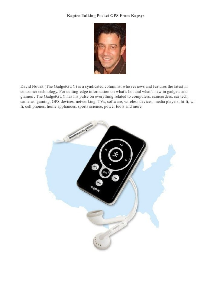 Kapten Talking Pocket GPS From Kapsys �     David Novak (The GadgetGUY) is a syndicated columnist who reviews and features...