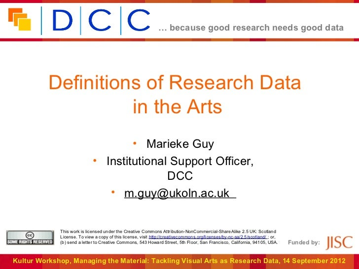 … because good research needs good data          Definitions of Research Data                    in the Arts              ...