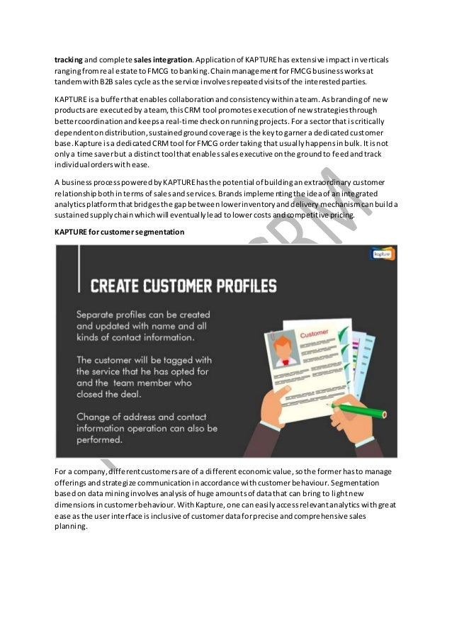 tracking and complete salesintegration.Applicationof KAPTUREhasextensive impact inverticals rangingfromreal estate to FMCG...