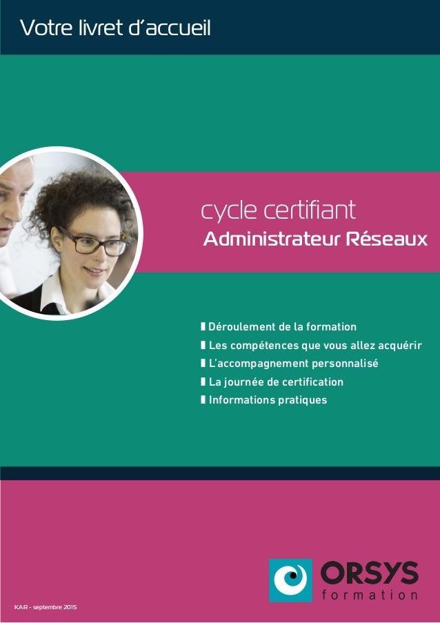 cycle certifiant Administrateur Réseaux z Déroulement de la formation z Les compétences que vous allez acquérir z L'accomp...