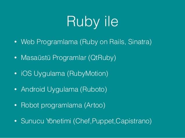 Rubygems • Çok güçlü bir paket yöneticisi. • 70.000'den fazla paket mevcut. • Geliştiricilerin tekrar kullanılabilir kod p...
