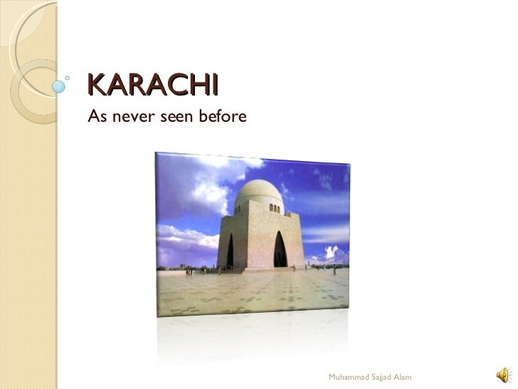 KARACHI As never seen before Muhammad Sajjad Alam