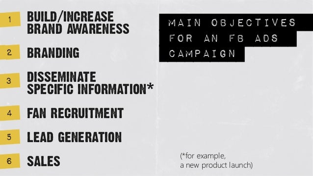 1   build/increase          main objectives    brand awareness                            for an fb ads2   branding       ...
