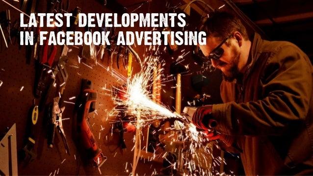 latest developmentsin facebook advertising