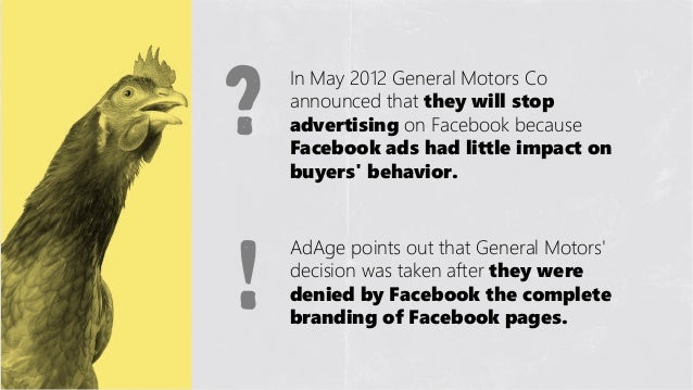 ?    In May 2012 General Motors Co    announced that they wiіll stop    advertiіsiіng on Facebook because    Facebook ads ...