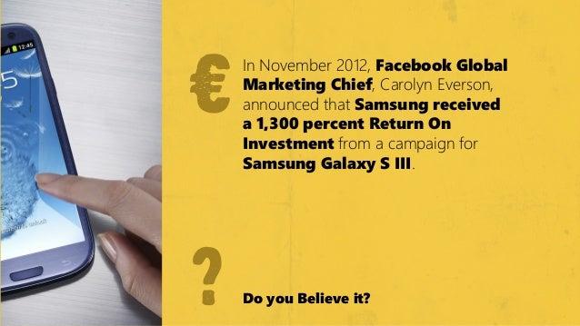 €    €        In November 2012, Facebook Global        Marketiіng Chiіef, Carolyn Everson,        announced that Samsung r...