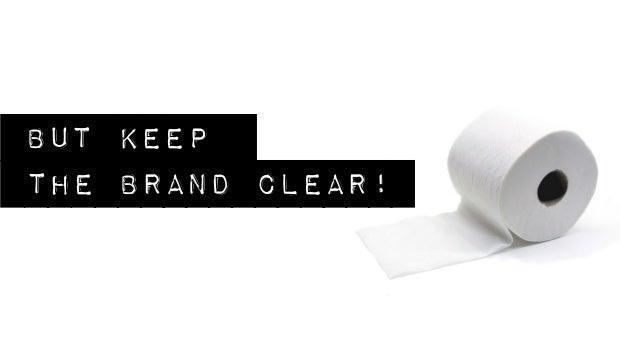but keepthe brand clear!