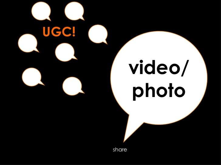 video/photo share UGC!
