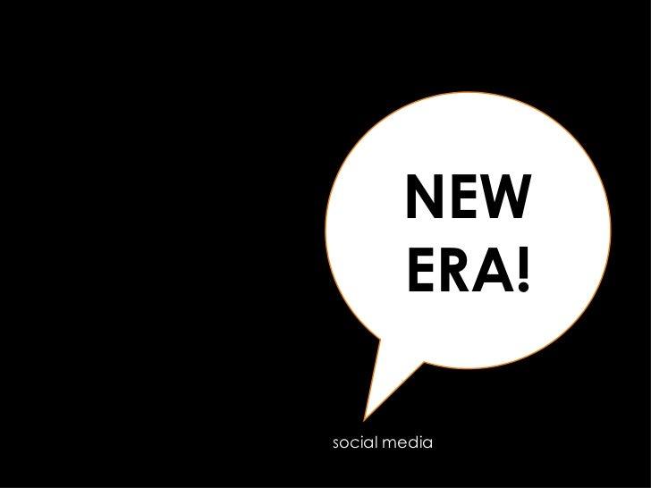 NEW ERA! social media