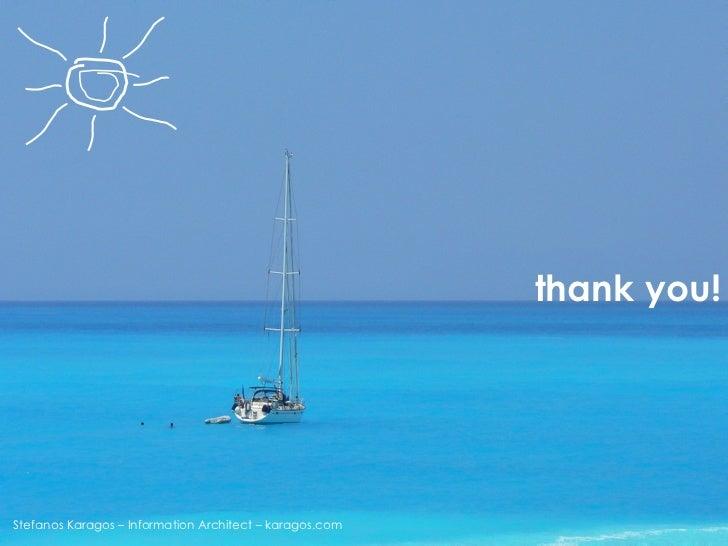 Stefanos Karagos – Information Architect – karagos.com thank you!