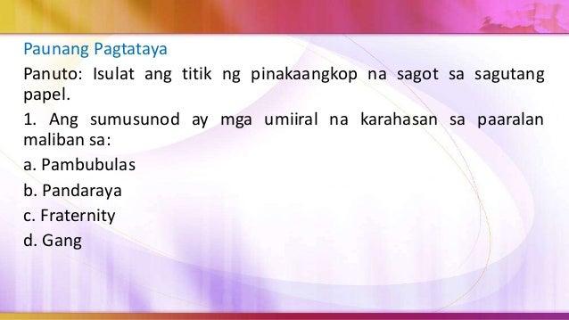 2. Ang sumusunod ay mga sanhi ng pambubulas sa paaralan maliban sa: a. Pagkakaranas ng karahasan sa tahanan b. Paghahanap ...