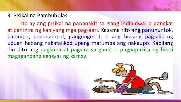3. Oryentasyong sekswal (sexual orientation). Lapitin ka ng mga mambubulas kung nakikitaan ka nila ng pagiging mahina bila...