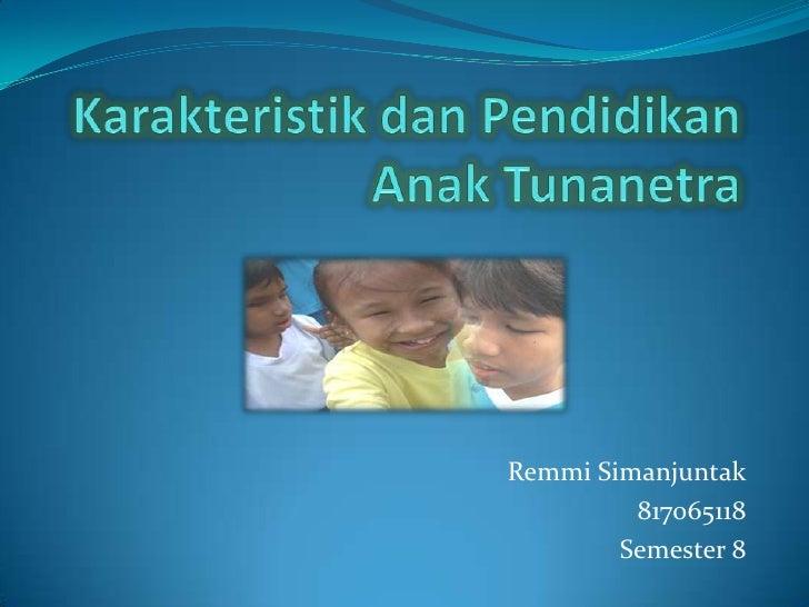 Remmi Simanjuntak         817065118        Semester 8