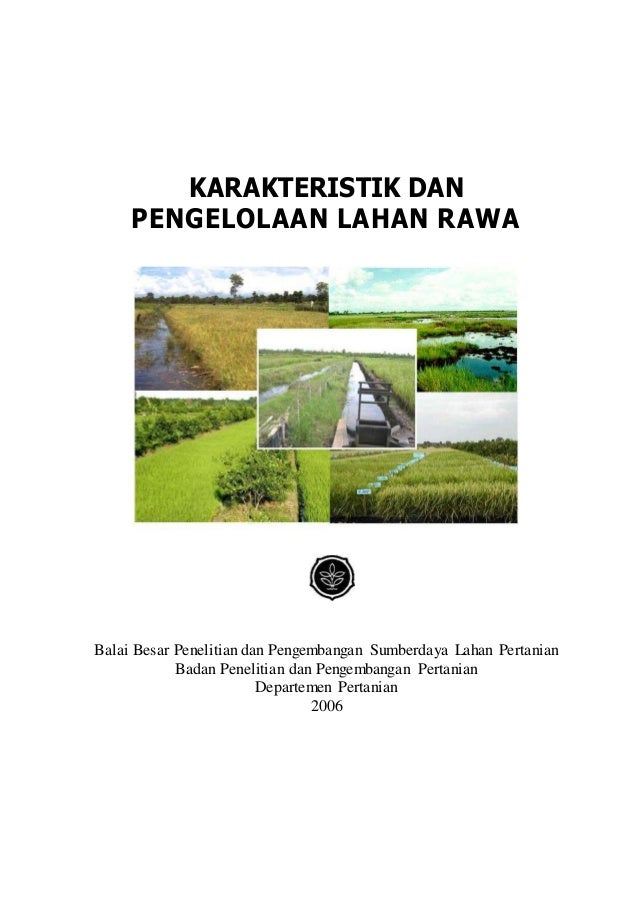 KARAKTERISTIK DAN PENGELOLAAN LAHAN RAWA Balai Besar Penelitian dan Pengembangan Sumberdaya Lahan Pertanian Badan Peneliti...
