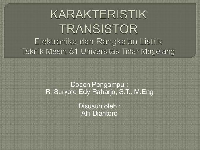 Dosen Pengampu : R. Suryoto Edy Raharjo, S.T., M.Eng Disusun oleh : Alfi Diantoro