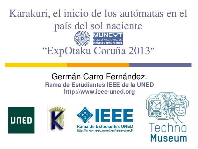 """Karakuri, el inicio de los autómatas en el país del sol naciente """"ExpOtaku Coruña 2013"""" Germán Carro Fernández. Rama de Es..."""