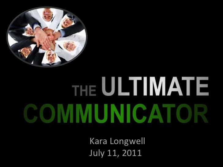 Kara Longwell<br />July 11, 2011<br />Kara Longwell<br />July 11, 2011<br />