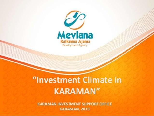"""Investment Climate in KARAMAN"" KARAMAN INVESTMENT SUPPORT OFFICE KARAMAN, 2013"