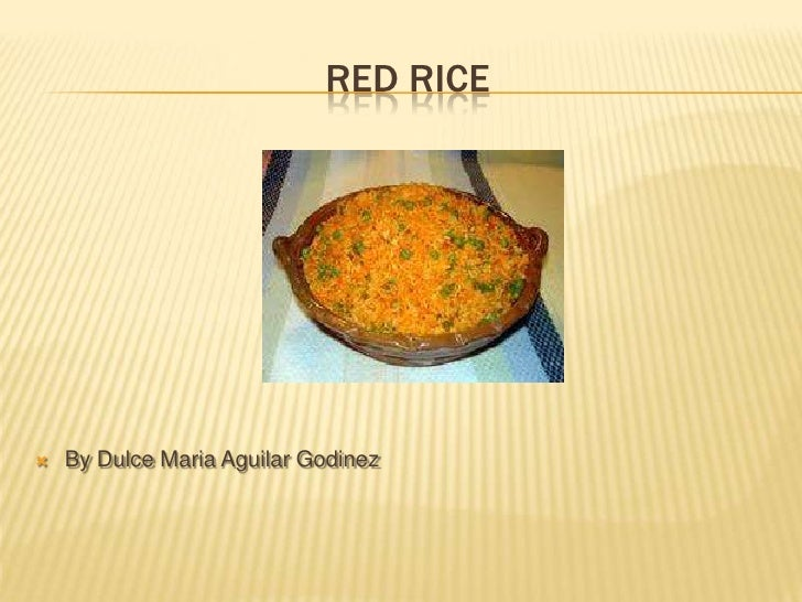 Red rice<br />By Dulce MariaAguilar Godinez<br />