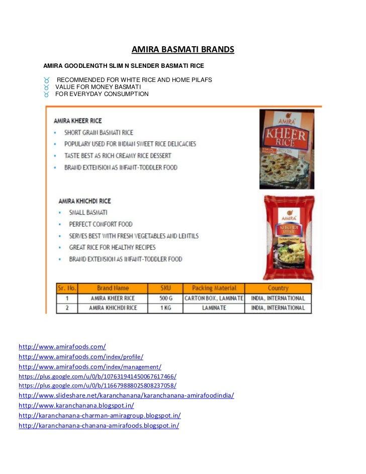AMIRA BASMATI BRANDS        AMIRA GOODLENGTH SLIM N SLENDER BASMATI RICE            RECOMMENDED FOR WHITE RICE AND HOME PI...
