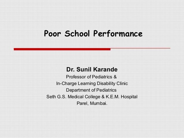 Poor School Performance         Dr. Sunil Karande         Professor of Pediatrics &    In-Charge Learning Disability Clini...