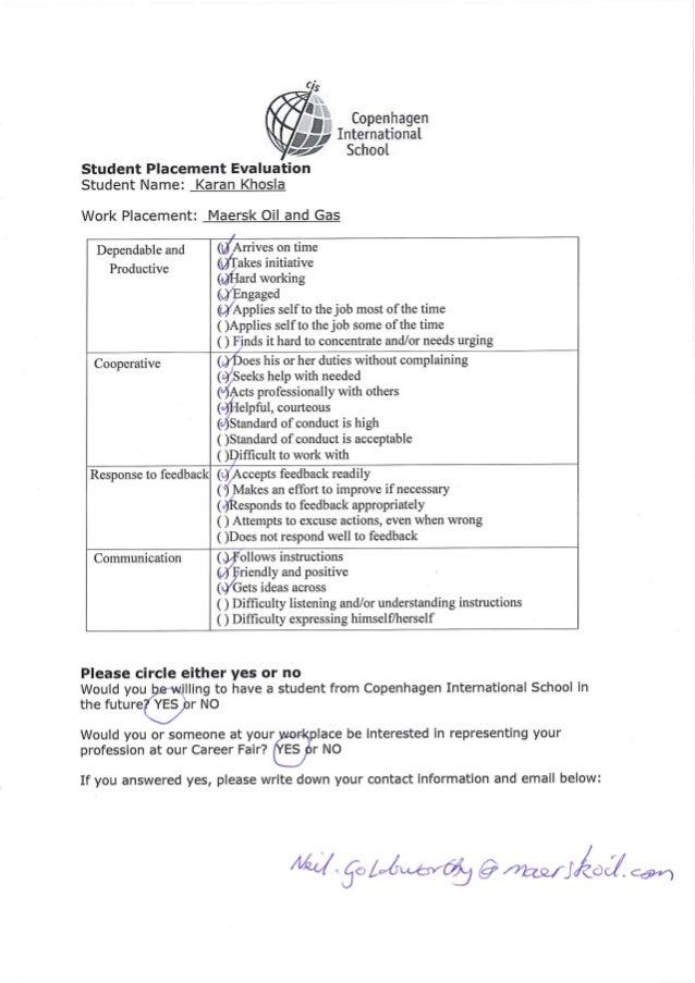 Copenhagen 57 International School  Student Placement Evaluation Student Name:  Karan Khosla  Work Placement:  Maersk Oil ...