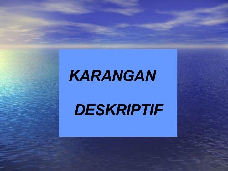 KARANGAN  DESKRIPTIF