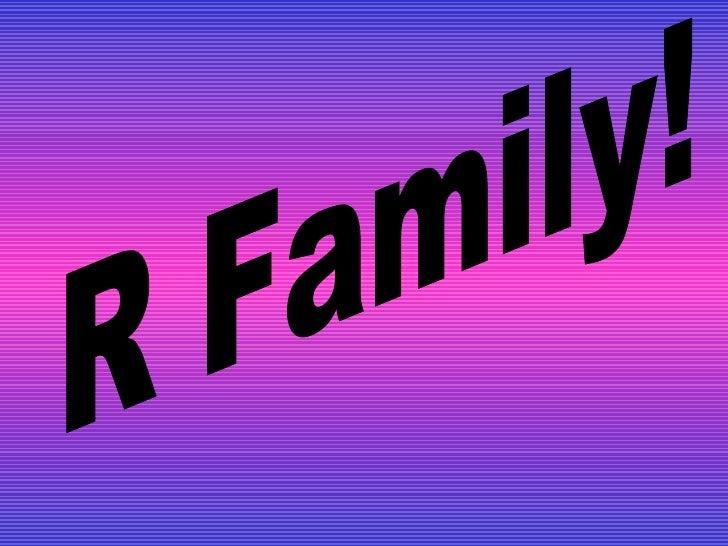 R Family!