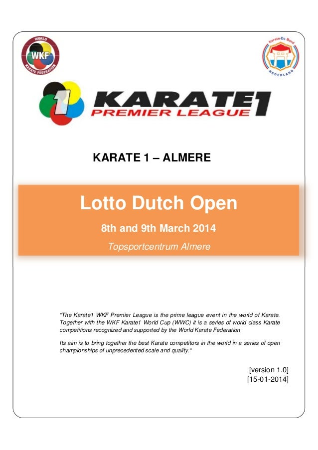 """KARATE 1 – ALMEREKKA  Lotto Dutch Open 8th and 9th March 2014 Topsportcentrum Almere  """"The Karate1 WKF Premier League is t..."""