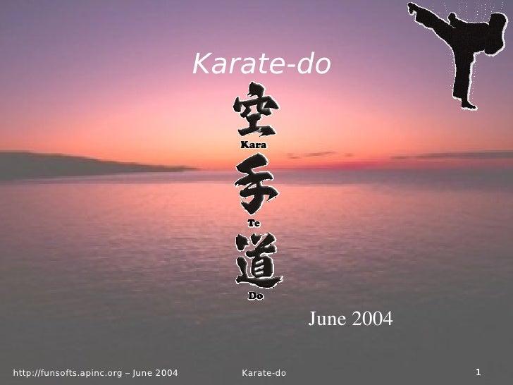 <ul><ul><li>Karate-do </li></ul></ul><ul><ul><li>June 2004 </li></ul></ul>