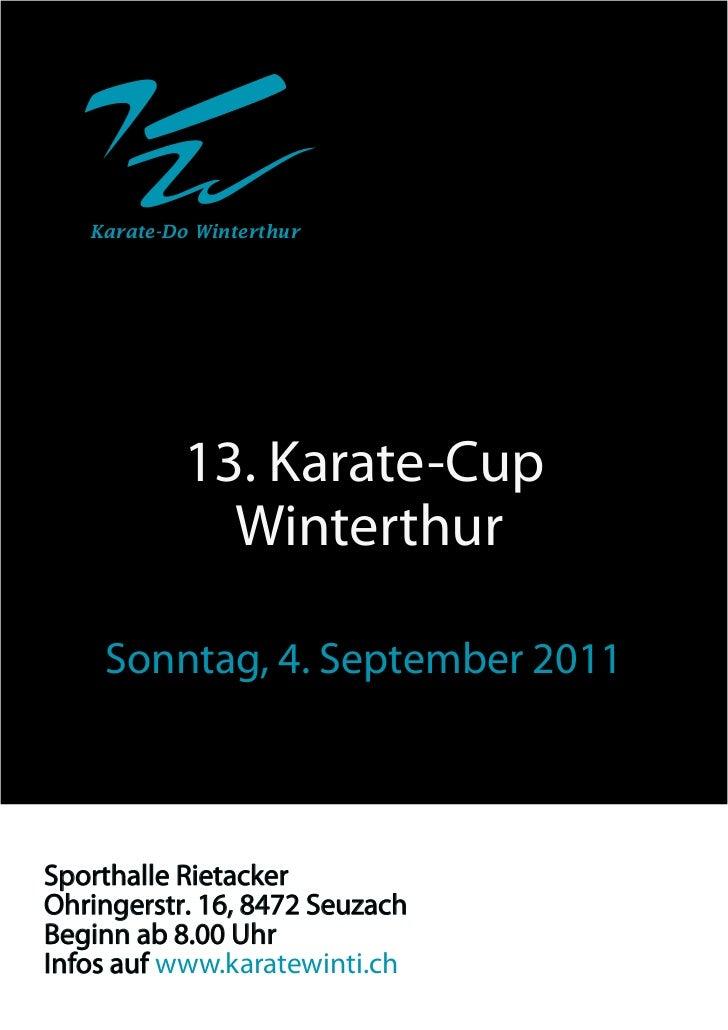 Karate-Do Winterthur           13. Karate-Cup             Winterthur    Sonntag, 4. September 2011Sporthalle RietackerOhri...