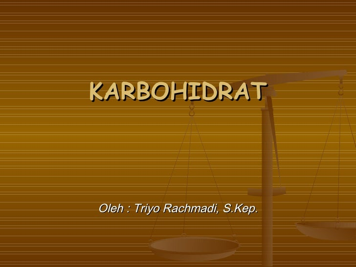KARBOHIDRATOleh : Triyo Rachmadi, S.Kep.