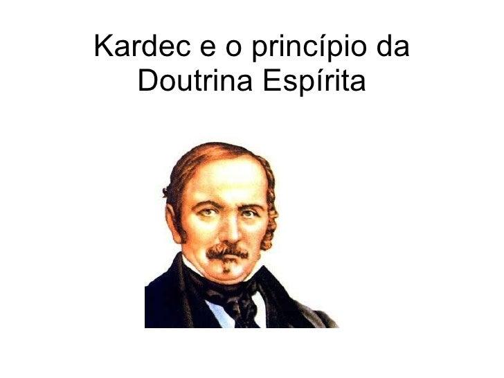 Kardec e o princípio da Doutrina Espírita
