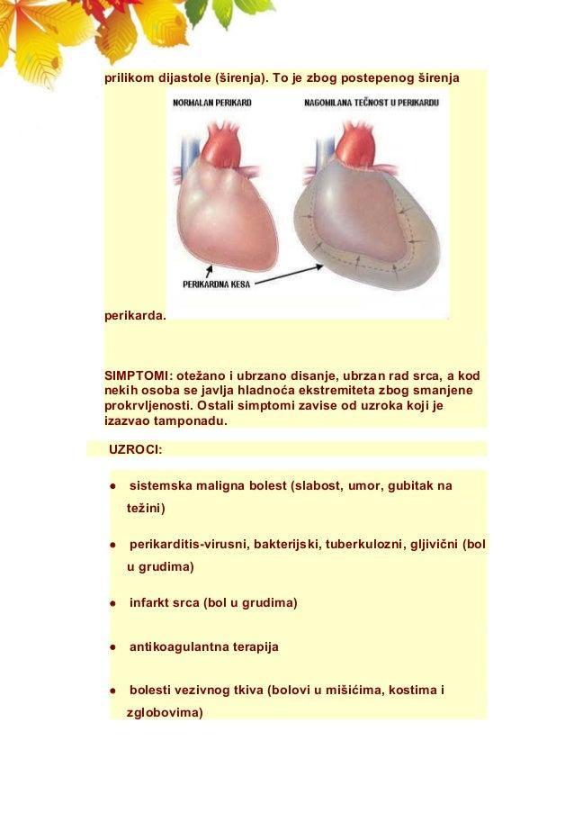 prilikom dijastole (širenja). To je zbog postepenog širenja perikarda. SIMPTOMI: otežano i ubrzano disanje, ubrzan rad src...