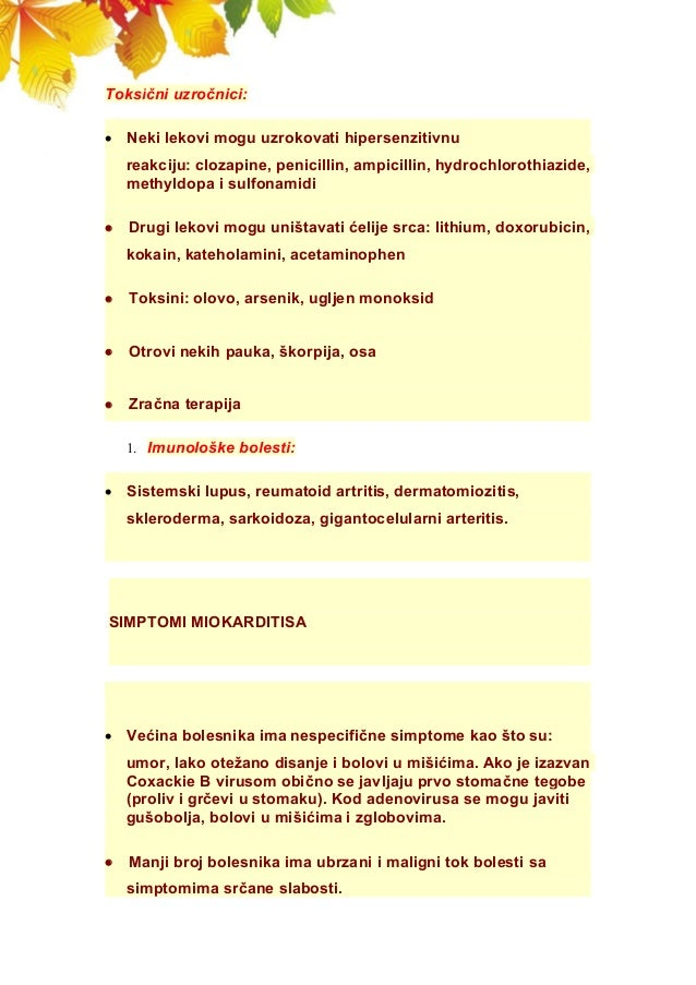 Toksični uzročnici:  Neki lekovi mogu uzrokovati hipersenzitivnu reakciju: clozapine, penicillin, ampicillin, hydrochloro...