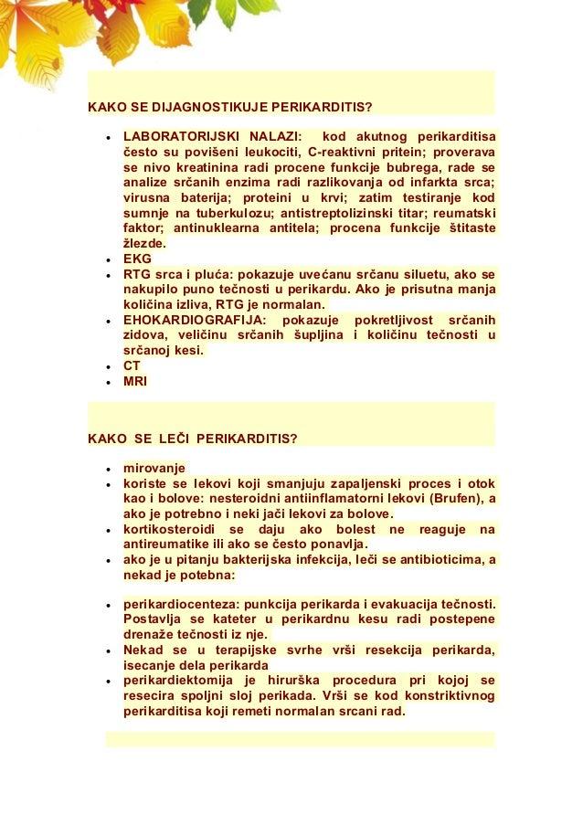 KAKO SE DIJAGNOSTIKUJE PERIKARDITIS?  LABORATORIJSKI NALAZI: kod akutnog perikarditisa često su povišeni leukociti, C-rea...